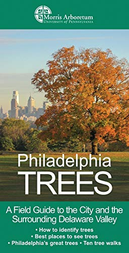9780231152495: Philadelphia Trees: A Field Guide to the City and the Surrounding Delaware Valley
