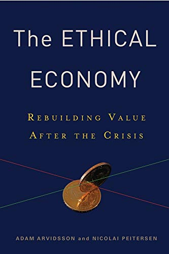 The Ethical Economy (Hardcover): Adam Arvidsson
