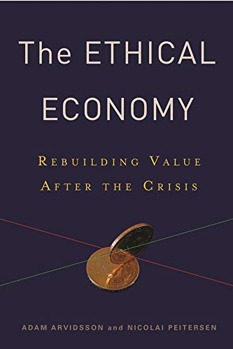 9780231152655: The Ethical Economy: Rebuilding Value After the Crisis