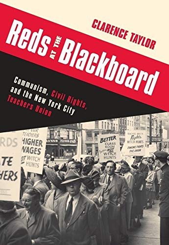 9780231152686: Reds at the Blackboard: Communism, Civil Rights, and the New York City Teachers Union