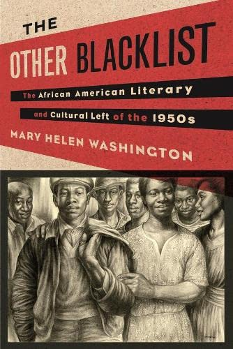 The Other Blacklist: The African American Literary and Cultural Left of the 1950s: Washington, Mary...