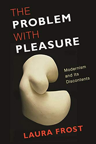 The Problem with Pleasure (Hardcover): Laura Frost
