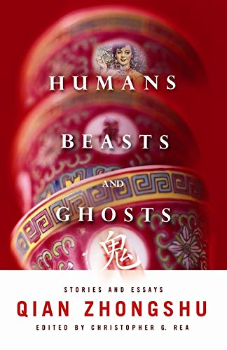 9780231152747: Humans, Beasts, and Ghosts: Stories and Essays (Weatherhead Books on Asia)