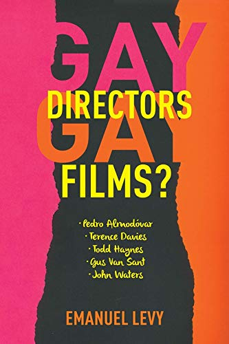 9780231152761: Gay Directors, Gay Films?: Pedro Almodóvar, Terence Davies, Todd Haynes, Gus Van Sant, John Waters
