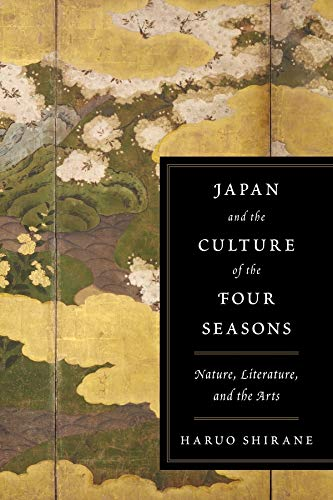 9780231152808: Japan and the Culture of the Four Seasons: Nature, Literature, and the Arts