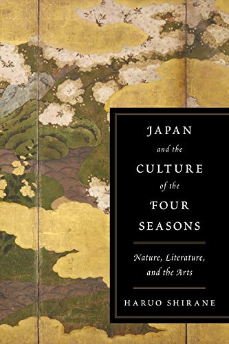 9780231152815: Japan and the Culture of the Four Seasons: Nature, Literature, and the Arts
