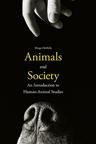 9780231152945: Animals and Society: An Introduction to Human-Animal Studies