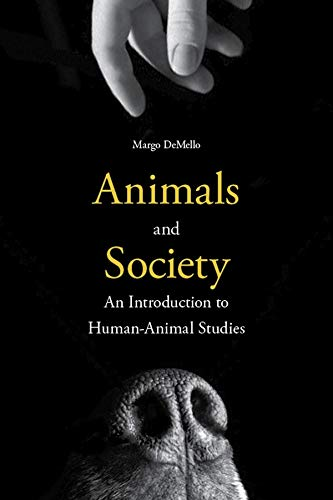 9780231152952: Animals and Society: An Introduction to Human-Animal Studies