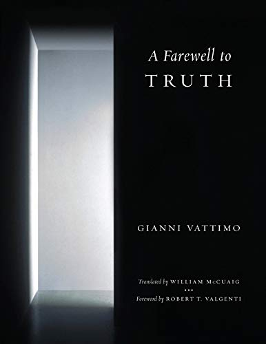 A Farewell to Truth: Vattimo, Gianni