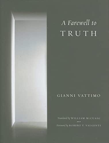 Farewell to Truth (Hardcover): Gianni Vattimo