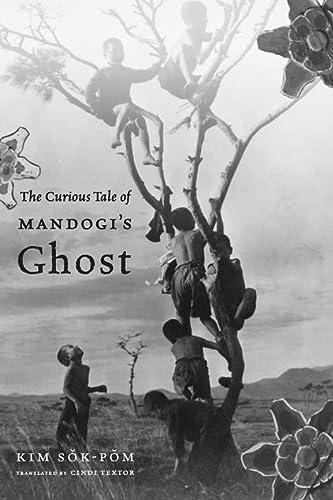 9780231153102: The Curious Tale of Mandogi's Ghost (Weatherhead Books on Asia)