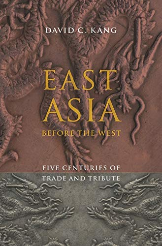 9780231153188: East Asia Before the West: Five Centuries of Trade and Tribute