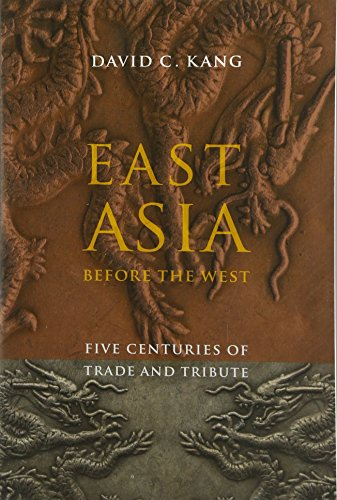9780231153195: East Asia Before the West: Five Centuries of Trade and Tribute