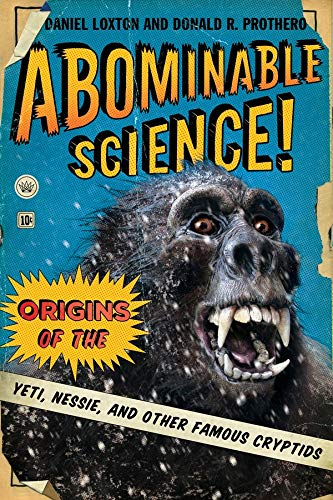9780231153201: Abominable Science!: Origins of the Yeti, Nessie, and Other Famous Cryptids