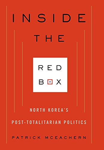 9780231153225: Inside the Red Box: North Korea's Post-Totalitarian Politics (Contemporary Asia in the World)