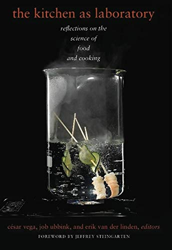 9780231153447: The Kitchen as Laboratory: Reflections on the Science of Food and Cooking (Arts and Traditions of the Table: Perspectives on Culinary History)