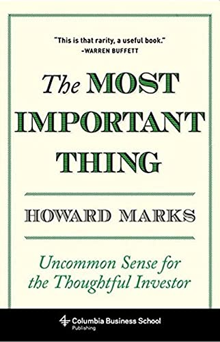 9780231153683: Most Important Thing: Uncommon Sense for Thoughtful Investors (Columbia Business School Publishing)