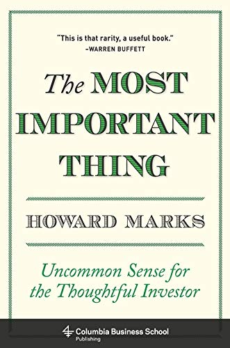9780231153683: The Most Important Thing: Uncommon Sense for the Thoughtful Investor