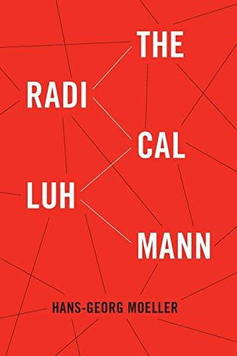 9780231153799: The Radical Luhmann
