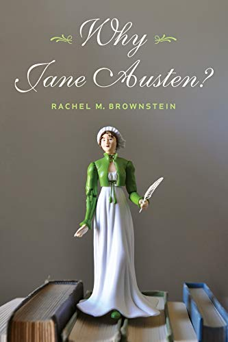 Why Jane Austen? (Hardback): Rachel Brownstein