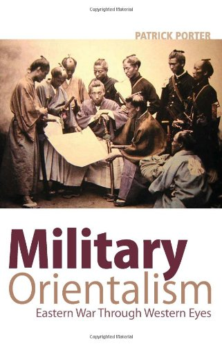 9780231154147: Military Orientalism: Eastern War Through Western Eyes (Critical War Studies (Unnumbered))