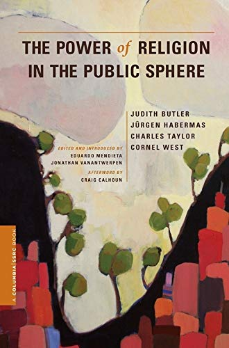 9780231156462: The Power of Religion in the Public Sphere (A Columbia / SSRC Book)