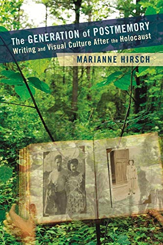 9780231156530: The Generation of Postmemory: Writing and Visual Culture After the Holocaust (Gender and Culture Series)