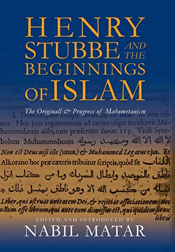 9780231156646: Henry Stubbe and the Beginnings of Islam: The Originall & Progress of Mahometanism