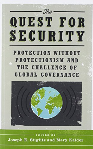 The Quest for Security: Protection Without Protectionism and the Challenge of Global Governance: ...