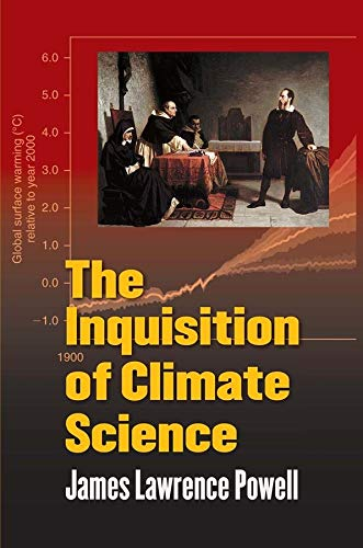 9780231157186: The Inquisition of Climate Science