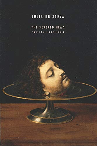 9780231157216: The Severed Head: Capital Visions