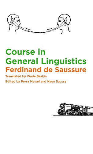 9780231157261: Course in General Linguistics: Translated by Wade Baskin. Edited by Perry Meisel and Haun Saussy