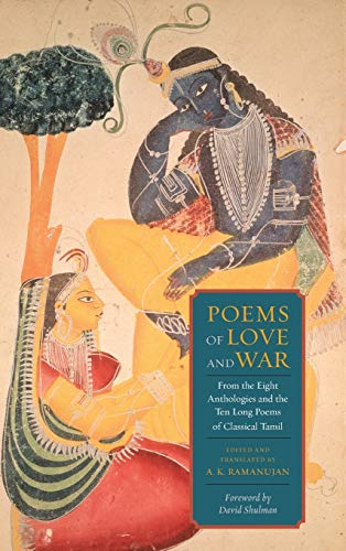 9780231157346: Poems of Love and War: From the Eight Anthologies and the Ten Long Poems of Classical Tamil (Translations from the Asian Classics)