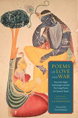 9780231157353: Poems of Love and War: From the Eight Anthologies and the Ten Long Poems of Classical Tamil (Translations from the Asian Classics)