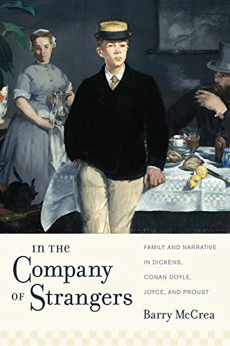 In the Company of Strangers: Family and Narrative in Dickens, Conan Doyle, Joyce, and Proust (...