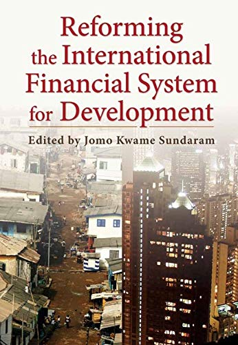 9780231157643: Reforming the International Financial System for Development (Initiative for Policy Dialogue at Columbia: Challenges in Development and Globalization)