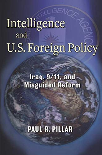 9780231157926: Intelligence and U.S. Foreign Policy: Iraq, 9/11, and Misguided Reform