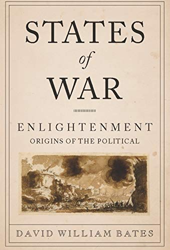9780231158046: States of War: Enlightenment Origins of the Political (Columbia Studies in Political Thought / Political History)