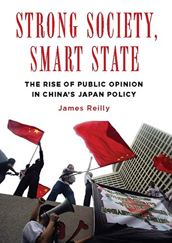 Strong Society, Smart State: The Rise of Public Opinion in China's Japan Policy (Contemporary ...