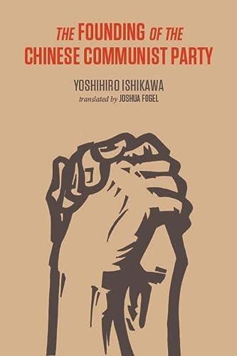 The Formation of the Chinese Communist Party: Ishikawa, Yoshihiro