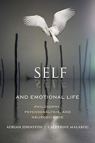 9780231158312: Self and Emotional Life: Philosophy, Psychoanalysis, and Neuroscience (Insurrections: Critical Studies in Religion, Politics, and Culture)