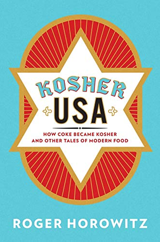 9780231158329: Kosher USA: How Coke Became Kosher and Other Tales of Modern Food (Arts and Traditions of the Table: Perspectives on Culinary History)