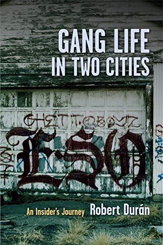 Gang Life in Two Cities: An Insider's Journey (Paperback): Robert J. Duran