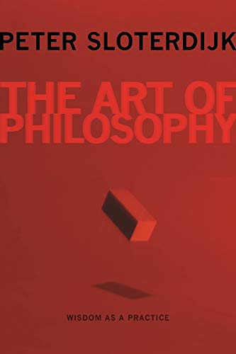 The Art of Philosophy: Sloterdijk, Peter; Margolis,