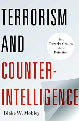 9780231158763: Terrorism and Counterintelligence: How Terrorists Groups Elude Detection