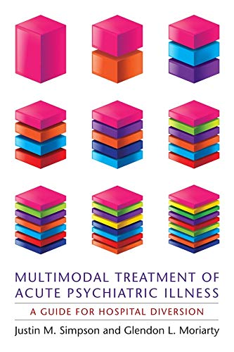 9780231158824: Multimodal Treatment of Acute Psychiatric Illness: A Guide for Hospital Diversion