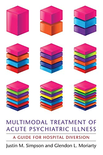 9780231158831: Multimodal Treatment of Acute Psychiatric Illness: A Guide for Hospital Diversion