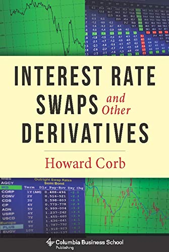 9780231159647: Interest Rate Swaps and Other Derivatives (Columbia Business School Publishing)
