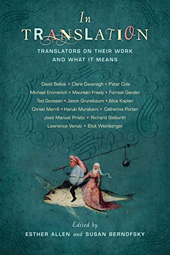 9780231159685: In Translation: Translators on Their Work and What It Means