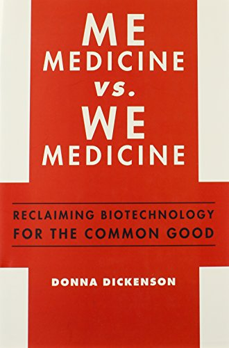 9780231159746: Me Medicine vs. We Medicine: Reclaiming Biotechnology for the Common Good